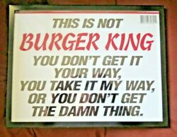 Funny Humorous Sign This Is Not Burger King Framed 11 X 8 3/4