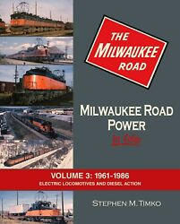 Milwaukee Road Power In Color Volume 3 The Final 25 Years 1961-1986 Cmstpandp