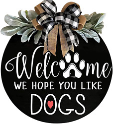 Welcome Wreath Sign For Farmhouse Front Porch Decor - We Hope You Like Dogs - Do