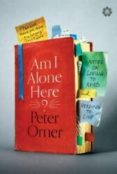 Am I Alone Here by Peter Orner 2016 Trade Paperback $6.40