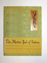 1966 First Edition The Masters' Book Of Ikebana Japanese Flow Richie And Weatherby