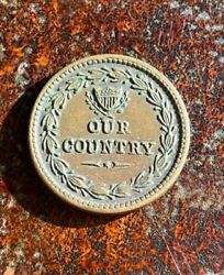 Civil War Patriotic Token Cannons/our Country Great Condition