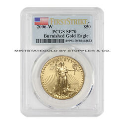 2006-w 50 Eagle Pcgs Sp70 American Gold Burnished 1oz 22 Kt Bullion Coin Ms70