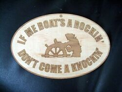 If Me Boat's A Rockin, Don't Come A Knockin, Laser Engraved, Dock,sailboat