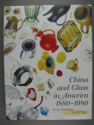 China And Glass In America 1880-1980 From Tabletop To Tv Tray, 2000