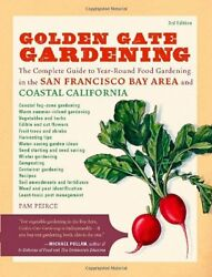 Golden Gate Gardening 3rd Edition: The Complete Guide to Year-Round Food Garden
