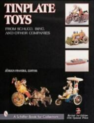 Tinplate Toys From Shuco, Bing And Other Companies