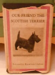 Vtg 1933 FIRST EDITION OUR FRIEND THE SCOTTISH TERRIER BK w DUST JACKET-R JOHNS