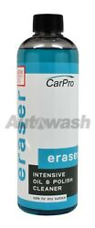 Carpro Eraser Intensive Oil And Polish Cleaner 500ml.- Free Shipping
