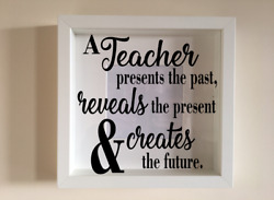 Box Frame Vinyl Decal Sticker Wall Art Quote A Teacher Presents The Past Reveal
