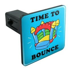 Time To Bounce House Funny Humor Tow Trailer Hitch Cover Plug Insert