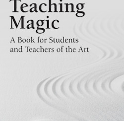 Teaching Magic A Book For Students And Teachers Of The Art By Eugene Burger
