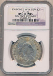 1806 Point 6 With Stem. O-118a Bust Half Dollar. Ngc Unc Details