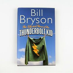 Life And Times Of The Thunderbolt Kid by Bill Bryson hardcover