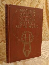 Mother Goose's Nursery Rhymes And Songs Set To Music Antique Chilren's Book Rare