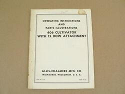 Allis Chalmers 406 Cultivator W/ 12 Row Attachment Owners Manual Parts List