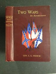 Two Wars General Samuel G. French Confederate Veteran 1901 Hc Book Autobiography