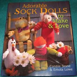 Connie Stone And Emola Lowe, Adorable Sock Dolls To Make And Love, Hb/dj