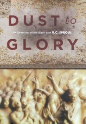 New Dust To Glory An Overview Of The Bible With R.c. Sproul Dvd Collection