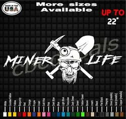 Coal Miner - Miner Life Vinyl Decal Sticker   Coal Mining Decals And Stickers