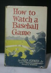 How To Watch A Baseball Game Fred Schwed Jr 1957 Signed Inscribed