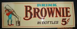 Brownie In Bottles 5 Cent Single Sided Advertising General Store Soda Pop Sign