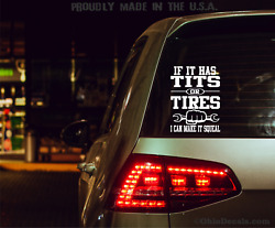 If It Has Tits Or Tires I Can Make It Squeel/funny Mechanic Mens Sticker Decal
