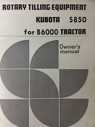 Kubota B6000 Diesel Tractor Rotary Tiller S850 Implement Owner And Parts Manual