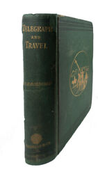 Colonel Sir Frederic John / Telegraph And Travel Narrative Of The Formation
