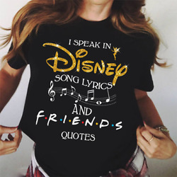 Friends tv show song lyrics and quotes I speak in Disney Tee Shirt Size S-5XL