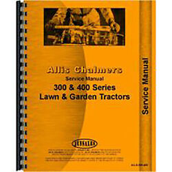Service Manual Fits Allis Chalmers 300 400 Series Lawn And Garden Tractor