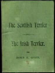 SCOTTISH IRISH TERRIER JAMES E GREEN 1894 RARE BOOK HISTORY CHARACTERISTICS 1ST