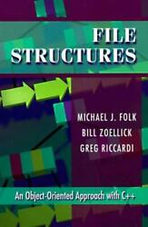 File Structures An Object-oriented Approach With C++ Folk Michael J.
