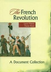 The French Revolution A Document Collection By Mason, Laura, Rizzo, Tracey