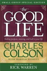 The Good Life Small-group Special Edition By Colson Charles