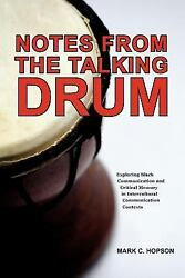 Notes from the Talking Drum: Exploring Black Communication and Critical Memory