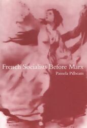 French Socialists Before Marx Workers, Women And The Social Question In France