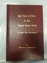 My Tour Of Duty In The United States Army A Korean War Documentary Schanzmeyer