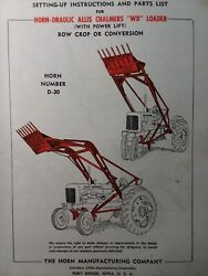 New Idea Horn D-30 Loader Allis Chalmers Wd Tractor Set-up Owner And Parts Manual