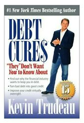 Debt Cures They Don't Want You To Know About Kevin Trudeau