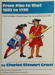 From Pike To Shot 1685 To 1720 Wargames Research Group 1986 Charles S Grant Wrg