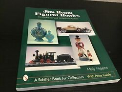 Jim Beam Figural Bottles An Unauthorized Collector's Guide Molly Higgins Pb