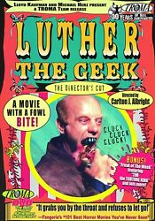 Luther The Geek - Edward Terry - Troma Team Video - 2005 Dvd - Directors Cut