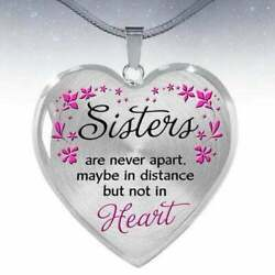 Sister Necklace Sister Are Never Apart Maybe In Distance But Not In Heart Gift