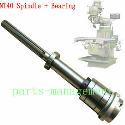 1set Bridgeport Mill Part Milling Machine Cnc Nt40 Spindle + Bearings Assembly