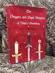 The Daggers And Edged Weapons Of Hitlerandrsquos Germant By James P. Atwood 1st Ed.