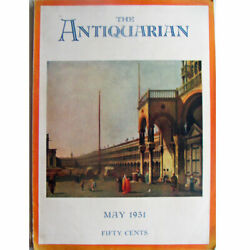 The Antiquarian Magazine May 1931 Furniture Art, Glass China See Description