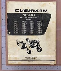 Cushman Eagle And Super Eagle Motor Scooter 1959 And Later Parts Book Original