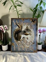 Welcome To The Nut House Squirrel Metal Tin Sign Rare Colorway Made In Usa Nice