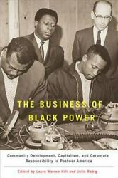 The Business Of Black Power Community Development, Capitalism, And Corporate R